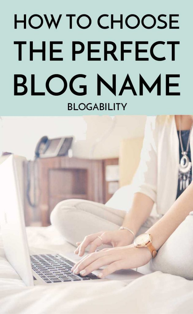 How to Choose the perfect blog name that will grab attention & you will be happy with for a long time!
